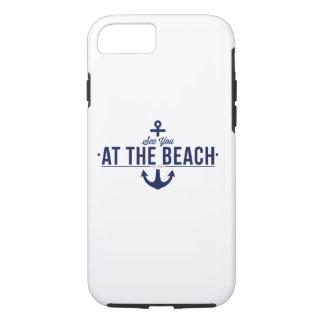 Sehen Sie Sie am Strand iPhone 6 Fall iPhone 8/7 Hülle