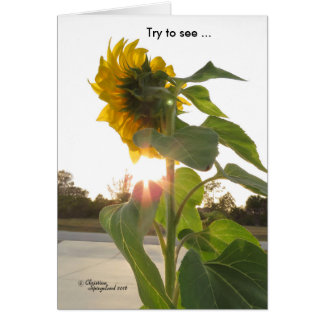 Sehen Sie Sonnenschein-Blumen durch Traurigkeit Grußkarte