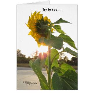 Sehen Sie Sonnenschein-Blumen durch Traurigkeit Karte