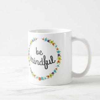 Seien Sie aufmerksame Kaffee-Tasse Tasse