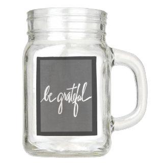 """""""Seien Sie dankbare"""" 12 Unze. Maurer-Glas-Tasse Einmachglas"""