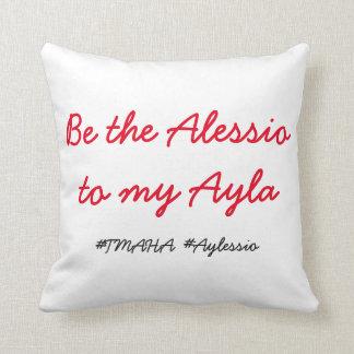 Seien Sie das Alessio zu meinem Ayla Kissen