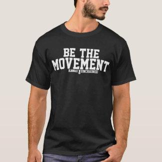 Seien Sie das T-Stück der Bewegungs-Männer T-Shirt