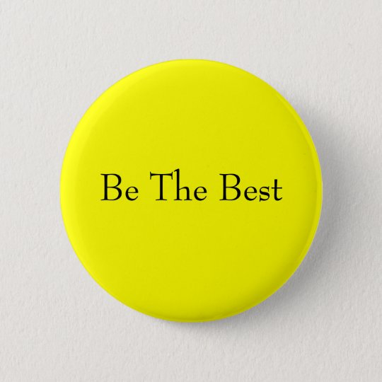 Seien Sie der beste Knopf Runder Button 5,7 Cm