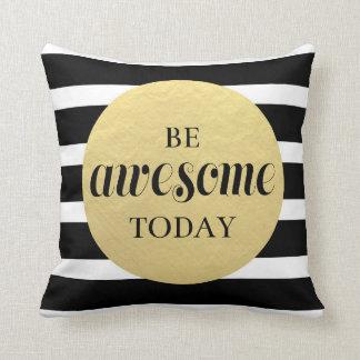 Seien Sie der fantastische Schwarz-weiße heutige Kissen