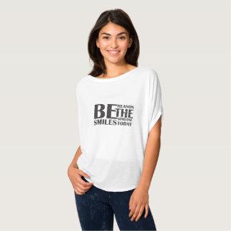 Seien Sie der Grund, den jemand heute lächelt T-Shirt