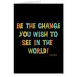 Seien Sie die Änderung, die Sie sehen möchten Grußkarten