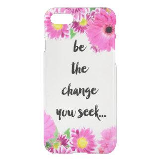 Seien Sie die Änderung, die Sie suchen iPhone 7 Hülle