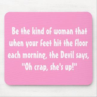 Seien Sie die Art der Frau…. Mauspads