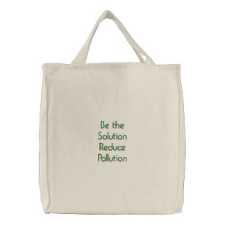 Seien Sie die Lösung verringern Verschmutzung Bestickte Tragetasche