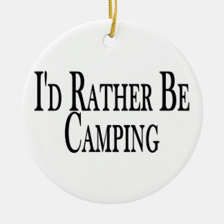 Seien Sie eher Camping Keramik Ornament