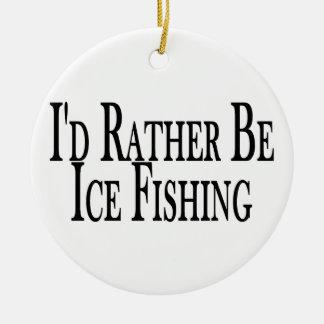 Seien Sie eher Eis-Fischen Keramik Ornament