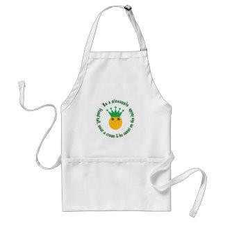 Seien Sie ein Ananas-inspirierend Zitat Schürze