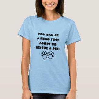 Seien Sie ein Held und adoptieren Sie ein Haustier T-Shirt