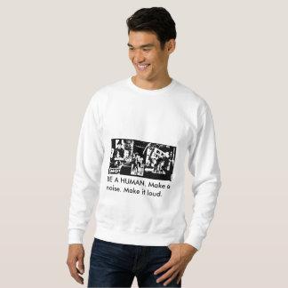 Seien Sie ein Mensch - Sweatshirt