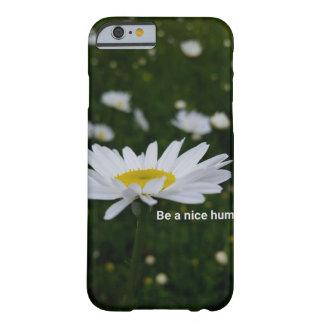 Seien Sie ein Nizza menschliches iPhone 6/6s, kaum Barely There iPhone 6 Hülle