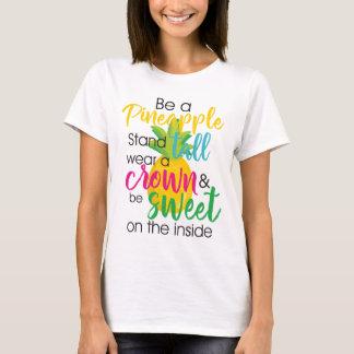 Seien Sie eine Ananas T-Shirt