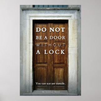 Seien Sie eine Tür nicht ohne einen Verschluss Poster