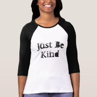Seien Sie einfach der Raglan-Shirt der netten Frau T-Shirt