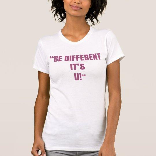 """""""Seien Sie, es ist grundlegender T - Shirt U"""""""