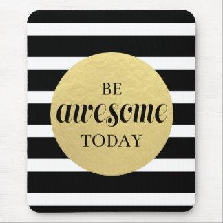 Seien Sie fantastischer heutiger Tag Mousepad