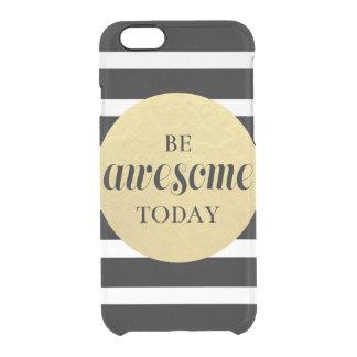 Seien Sie fantastisches heutiger Tag IPhone Durchsichtige iPhone 6/6S Hülle