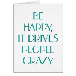 Seien Sie glücklich, dass es. fährt. Motivierend Karte