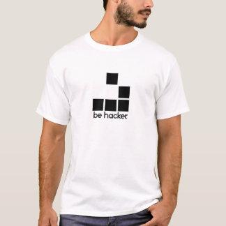 Seien Sie Hacker T-Shirt