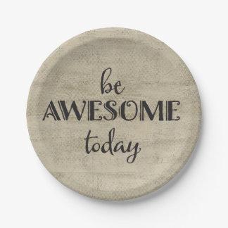 Seien Sie heute fantastisch Pappteller