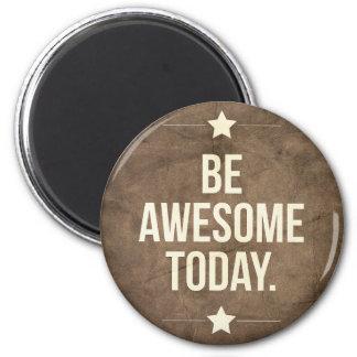 Seien Sie heute fantastisch Runder Magnet 5,7 Cm