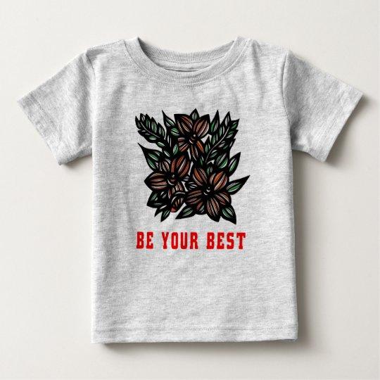"""""""Seien Sie Ihr bester"""" Baby-T - Shirt"""