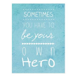 Seien Sie Ihr eigener Held Postkarte
