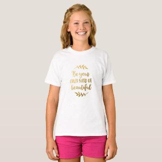 Seien Sie Ihre eigene Art von schönem T-Shirt