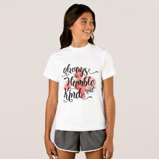 Seien Sie immer bescheiden und Art T-Shirt