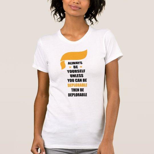 Seien Sie immer sich ist immer bedauernswert T-Shirt
