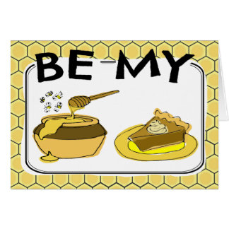 Seien Sie mein Honig-Torten-Valentinsgruß Karte