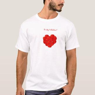 Seien Sie mein Valentinsgruß? Liebeform-Rose T-Shirt