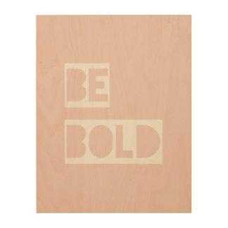 Seien Sie mutig - erröten rosa Wort-Geschenke Holzleinwände