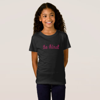 Seien Sie nett T-Shirt