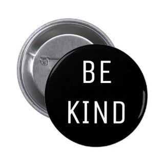 Seien Sie netter Knopf Runder Button 5,7 Cm