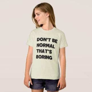 Seien Sie nicht amerikanisches T-Shirt der