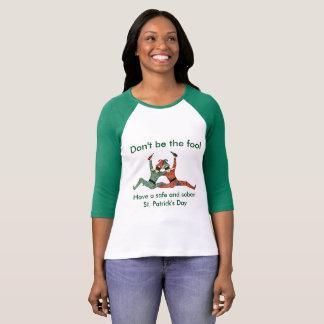 Seien Sie nicht der Dummkopf T-Shirt