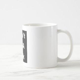 Seien Sie nicht ein Dick Kaffeetasse