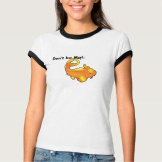 Seien Sie nicht Koi T-Shirt