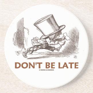 Seien Sie nicht spät (wütender Getränkeuntersetzer