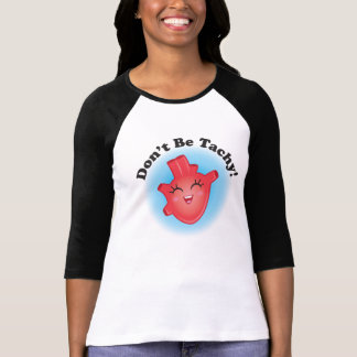Seien Sie nicht Tachy CHD Bewusstseins-Mamma-T - T-Shirt