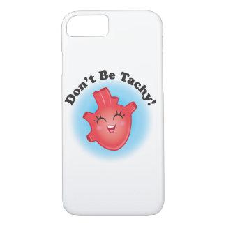 Seien Sie nicht Tachy iPhone 7 Hülle