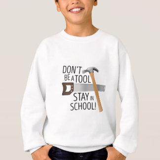 Seien Sie nicht Werkzeug Sweatshirt