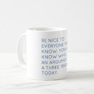 Seien Sie Nizza Tasse