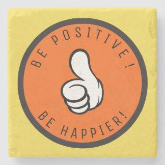 Seien Sie positiv! Seien Sie glücklicher! Steinuntersetzer